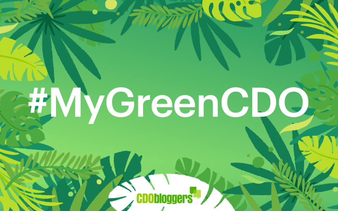 #MyGreenCDO – CDO Bloggers' Social Media Advocacy for 2019